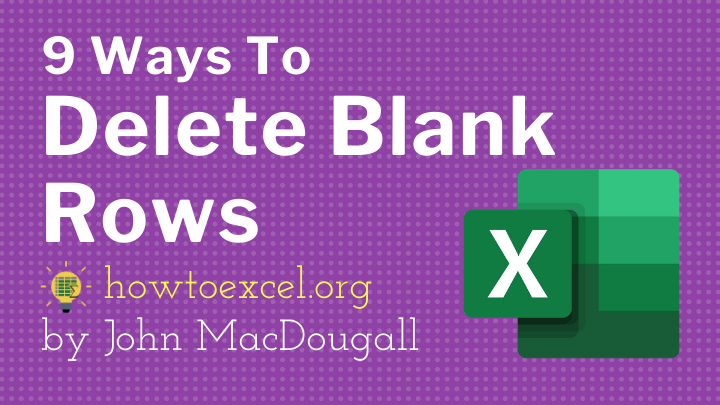 9 Ways to Delete Blank Rows in Excel | How To Excel